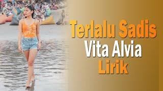 Vita Alvia - Terlalu Sadis [Lirik]   Terbaru
