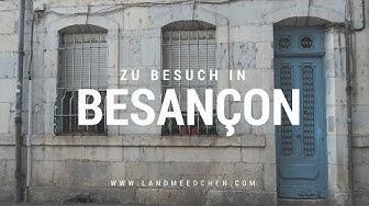 Zu Besuch in Besançon