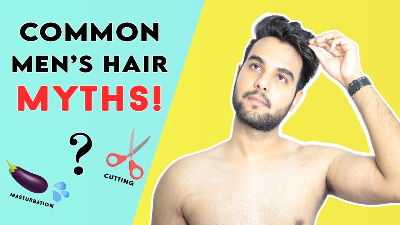 Hair Myths You Should Stop Believing | Truth Behind masturbation and hair loss