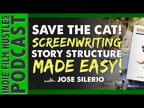 Save the Cat – Screenwriting Story Structure Made Easy for Film -  IFH 071 Blake Snyder
