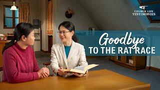 "2021 Christian Testimony Video | ""Goodbye to the Rat Race"""