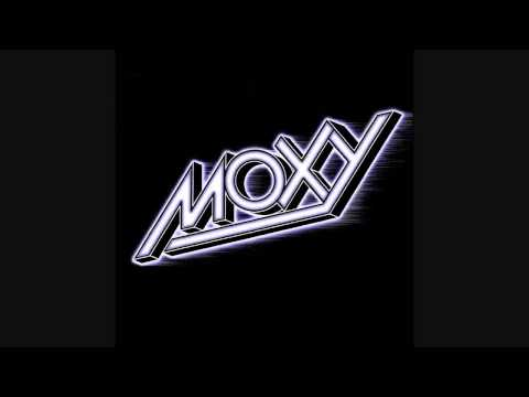 MOXY - Can't You See I'm A Star