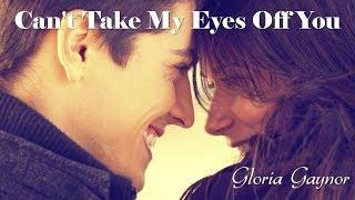 Can't Take My Eyes Off You Gloria Gaynor (TRADUÇÃO) HD (Lyrics Video)