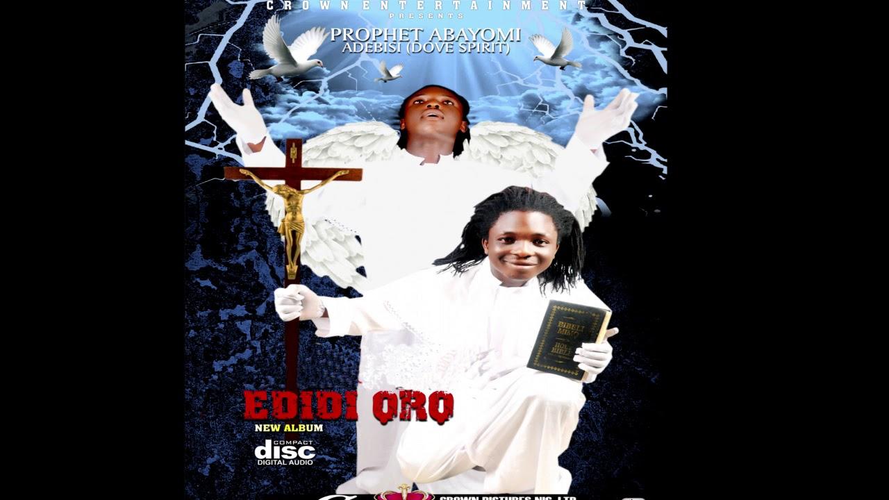 Download EDIDI ORO. by Prophet ABAYOMI ADEBISI