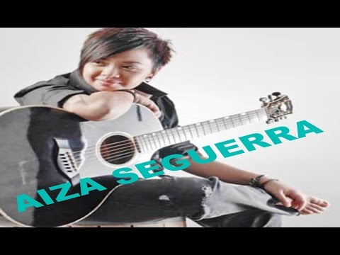 Aiza Seguerra's Songs w/ Lyrics