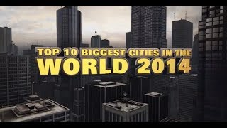 Top 10 Biggest Cities in the World 2014