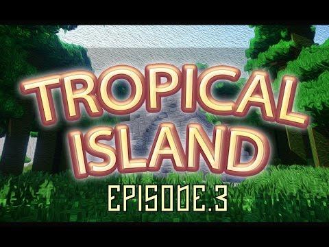 TROPICAL ISLAND | EPISODE 3 - LA RECOLTE