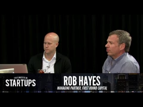 - Startups - Rob Hayes of First Round Capital - TWiST #249 - YouTube