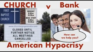 OUTRAGEOUS Hypocrisy of CLOSED Churches and OPEN Banks