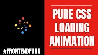 html css javascript - Pure CSS Loader Animation Tutorial