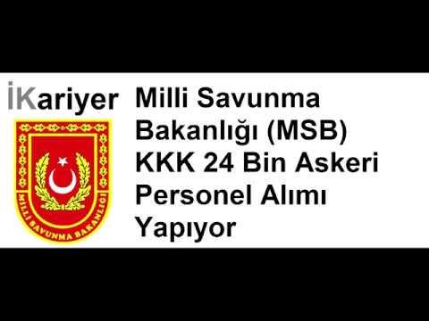 Milli Savunma Bakanlığı (MSB) KKK 24 Bin Askeri Personel Alımı Yapıyor  - İKariyer