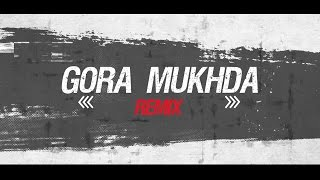 Gora Mukhda Reprised Version - Eshaan Sahney ft. DJ Neyantran