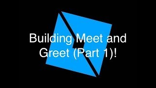 Building my Meet and Greet in Roblox! (Part 1)