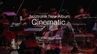 Jazztronik 『Cinematic』 Trailer