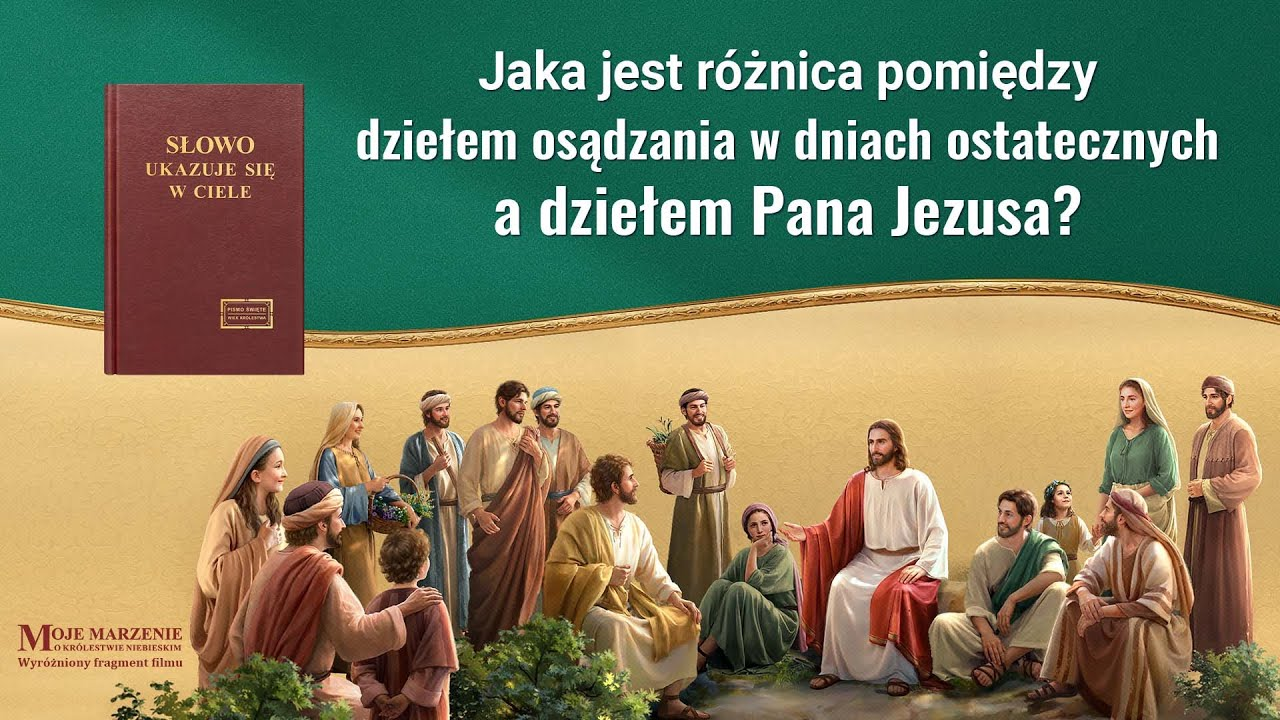 """Film ewangeliczny """"Moje marzenie o królestwie niebieskim"""" Klip filmowy (4) – Jaka jest różnica pomiędzy dziełem osądzania w dniach ostatecznych a dziełem Pana Jezusa?"""