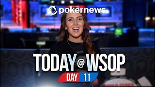 Today @ The WSOP, 2021 World Series Of Poker - Day 11