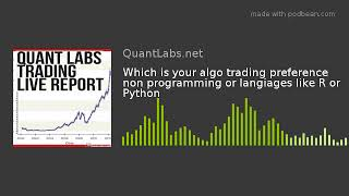 Which is your algo trading preference non programming or langiages like R or Python