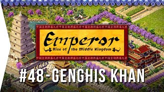 Emperor ► FINAL Mission 48 Genghis at Zhongdu - Rise of the Middle Kingdom - Let's Play Game