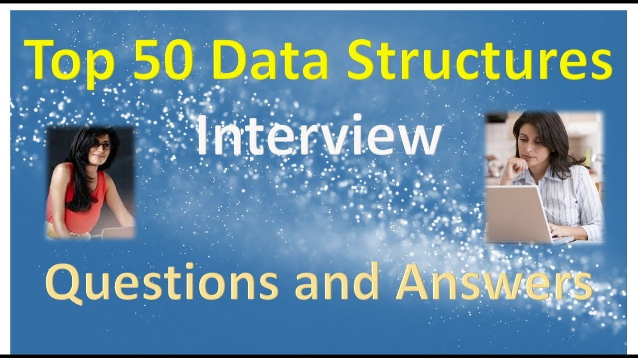 top data structures interview questions and answers part in top 50 data structures interview questions and answers part 1 in hindi