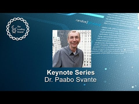 CSHL Keynote, Dr. Svante Paabo, Max Planck Institute for Evolutionary Anthropology