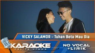 Tuhan Beta Mau Dia (Karaoke) - Vicky Salamor