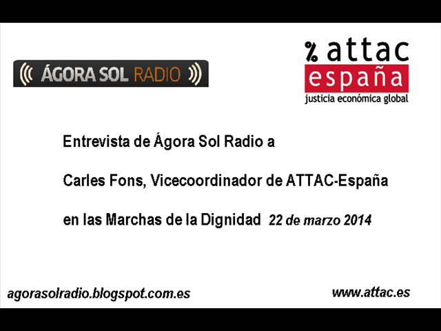 Entrevista Agora Sol ATTAC 22M
