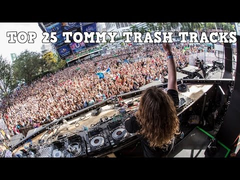 [Top 25] Best Tommy Trash Tracks [2017]