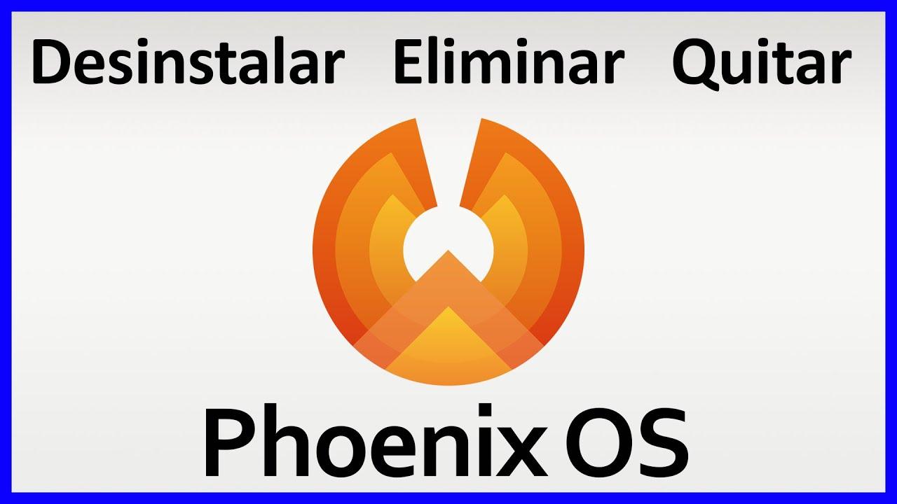 Desinstalar Phoenix OS y quitarlo del arranque | Fácil de hacer | 2020