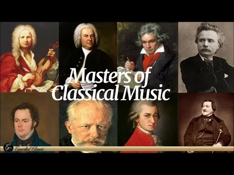 The Masters of Classical Music - Mozart, Beethoven, Bach, Schubert, Tchaikovsky, Grieg, Rossini