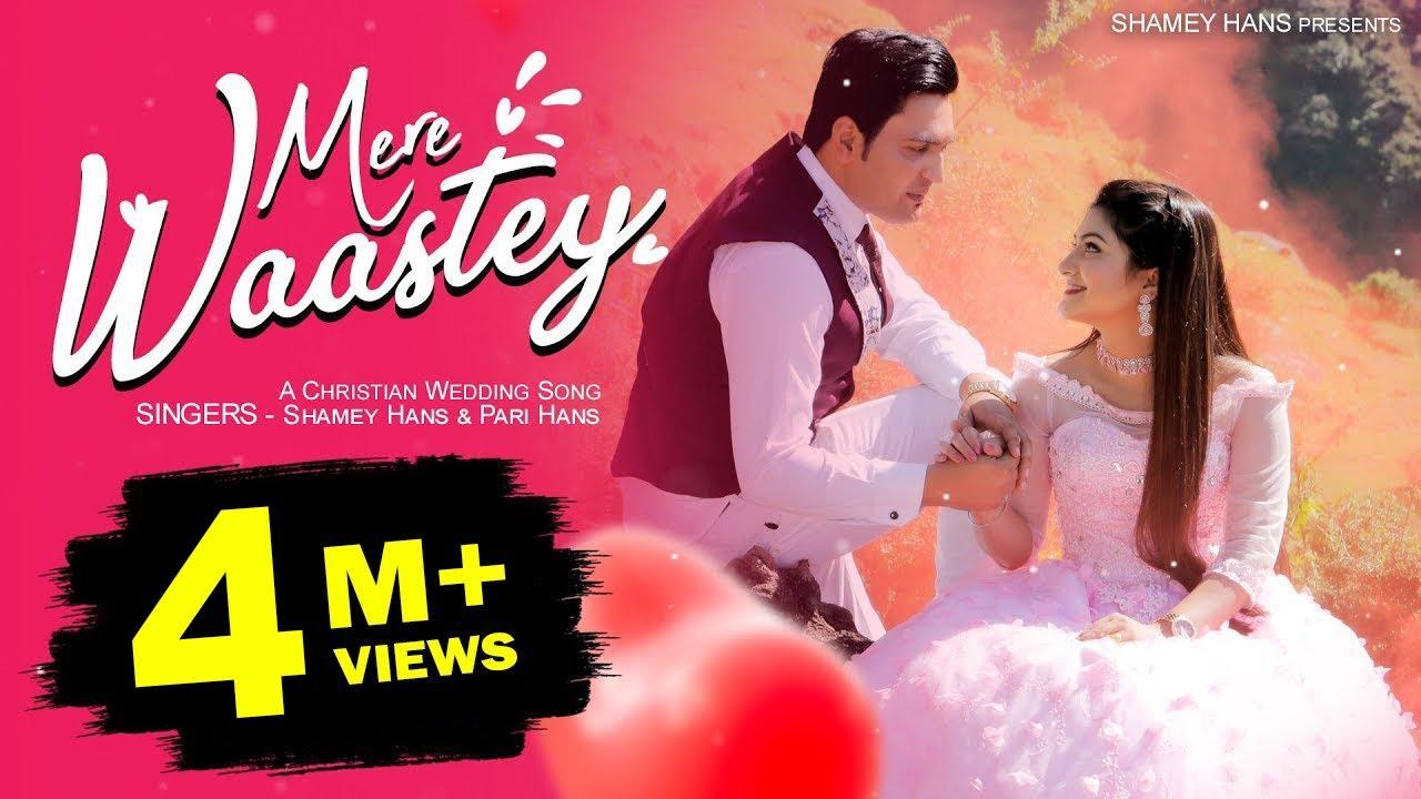 Download Mere Waastey - मेरे वास्ते - Shamey Hans & Pari Hans (Better Half of Shamey Hans)  Wedding Song