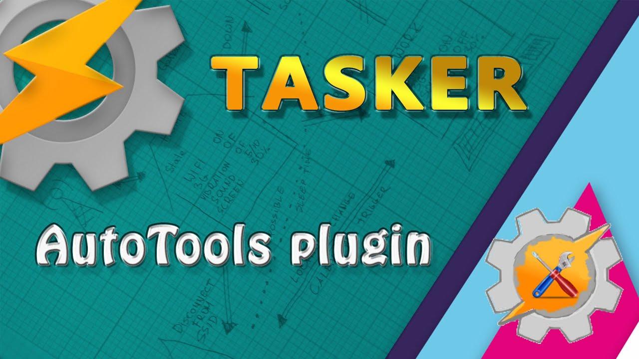 AutoTools - Tasker plugin - Not Enough TECH