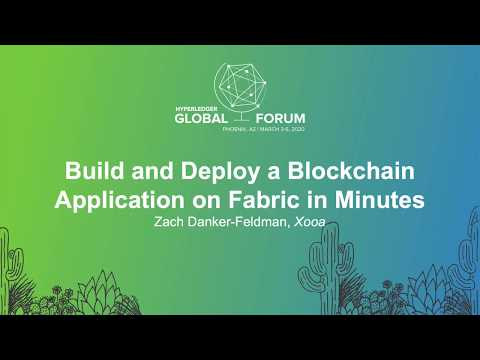 Build and Deploy a Blockchain Application on Fabric in Minutes - Zach Danker-Feldman, Xooa