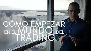 Cómo empezar en el mundo del trading