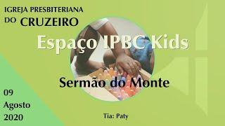 Espaço IPBC Kids - SERMÃO DO MONTE - #EP21