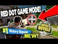 *NEW* RED DOT AIM DOWN SIGHT GAME MODE!!! (Fortnite Battle Royale)