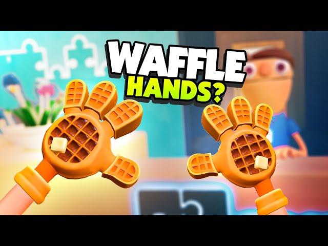 My HANDS Are WAFFLES And I Want to EAT THEM! - Floor Plan 2 VR