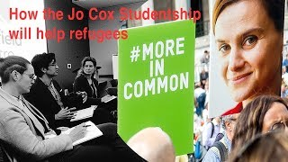 How the Jo Cox Studentship will help refugee studies