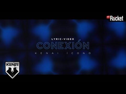 Conexión - Kenai | Video Lyric