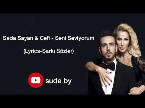 Seda Sayan & Cefi - Seni Seviyorum (Lyrics-Şarkı Sözleri)