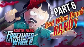 SOUTH PARK THE FRACTURED BUT WHOLE Gameplay Walkthrough Part 6 - RED WINE RANDY