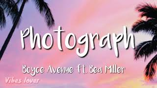 Photograph (Lyrics) - Boyce Avenue ft. Bea Miller Cover