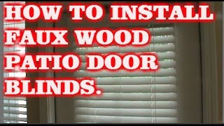 HOW TO INSTALL FAUX WOOD BLINDS (Patio Door)