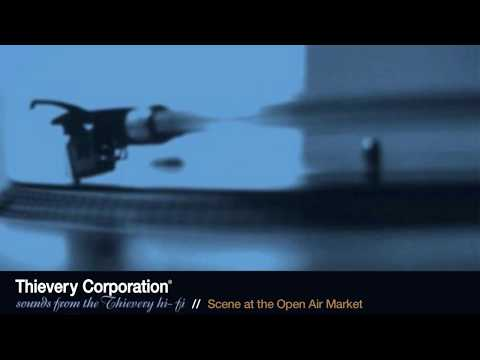 Thievery Corporation - Scene at the Open Air Market [Official Audio] mp3