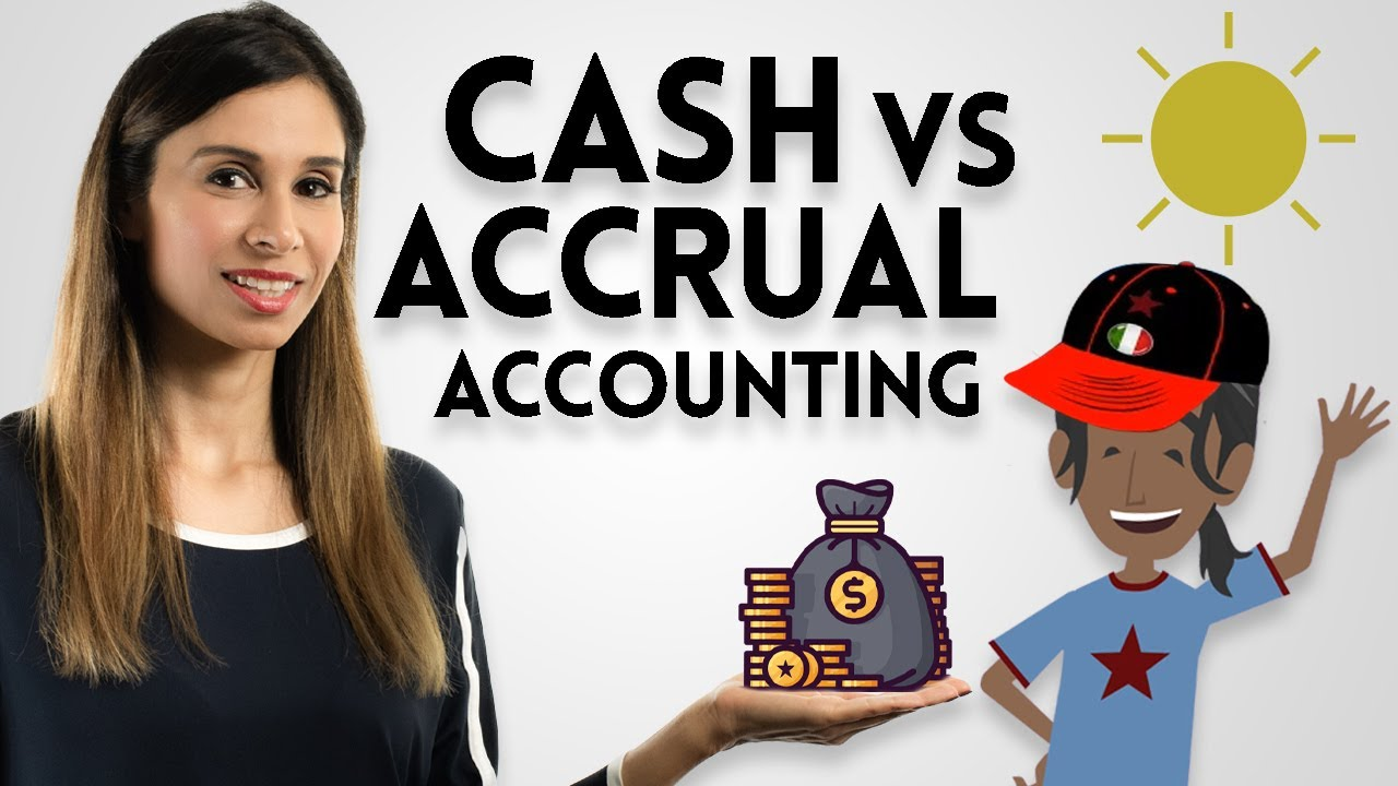 Cash vs Accrual Accounting Explained With A Story