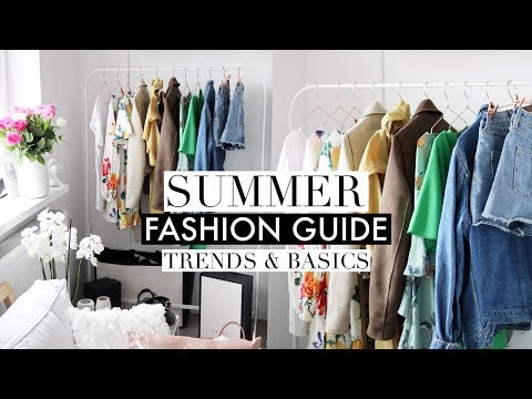 SUMMER FASHION GUIDE 2017 | Trends & Capsule Wardrobe Basics