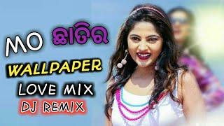 Mo_chhati R _wallpaper_  Love Mix Dj  _ole Ole Dil Bole_dj Taps Bls