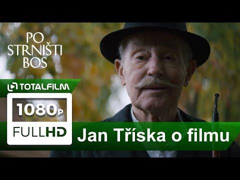 Po strništi bos (2017) Jan Tříska o filmu (jeden z posledních rozhovorů)