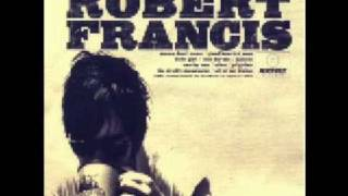 Watch Robert Francis One By One video