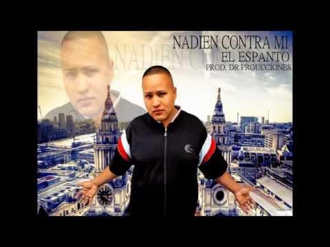 Nadie Contra Mi - El Espanto (Prod. Dr Producciones)