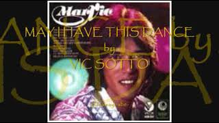 VIC SOTTO - MAY I HAVE THIS DANCE